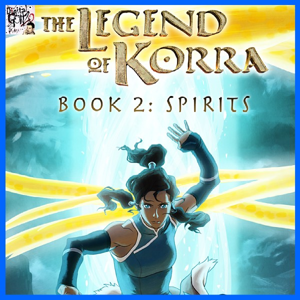 To Watch Full Movie Avatar: The Legend Of Korra- Book Two: Spirits Now On Blu-ray And DVD