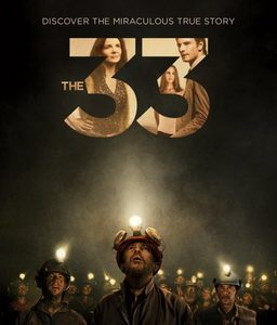 Story of the Chilean Miners ~ The 33 Movie Review ~ Opens in Theaters Today #The33 @The33Film