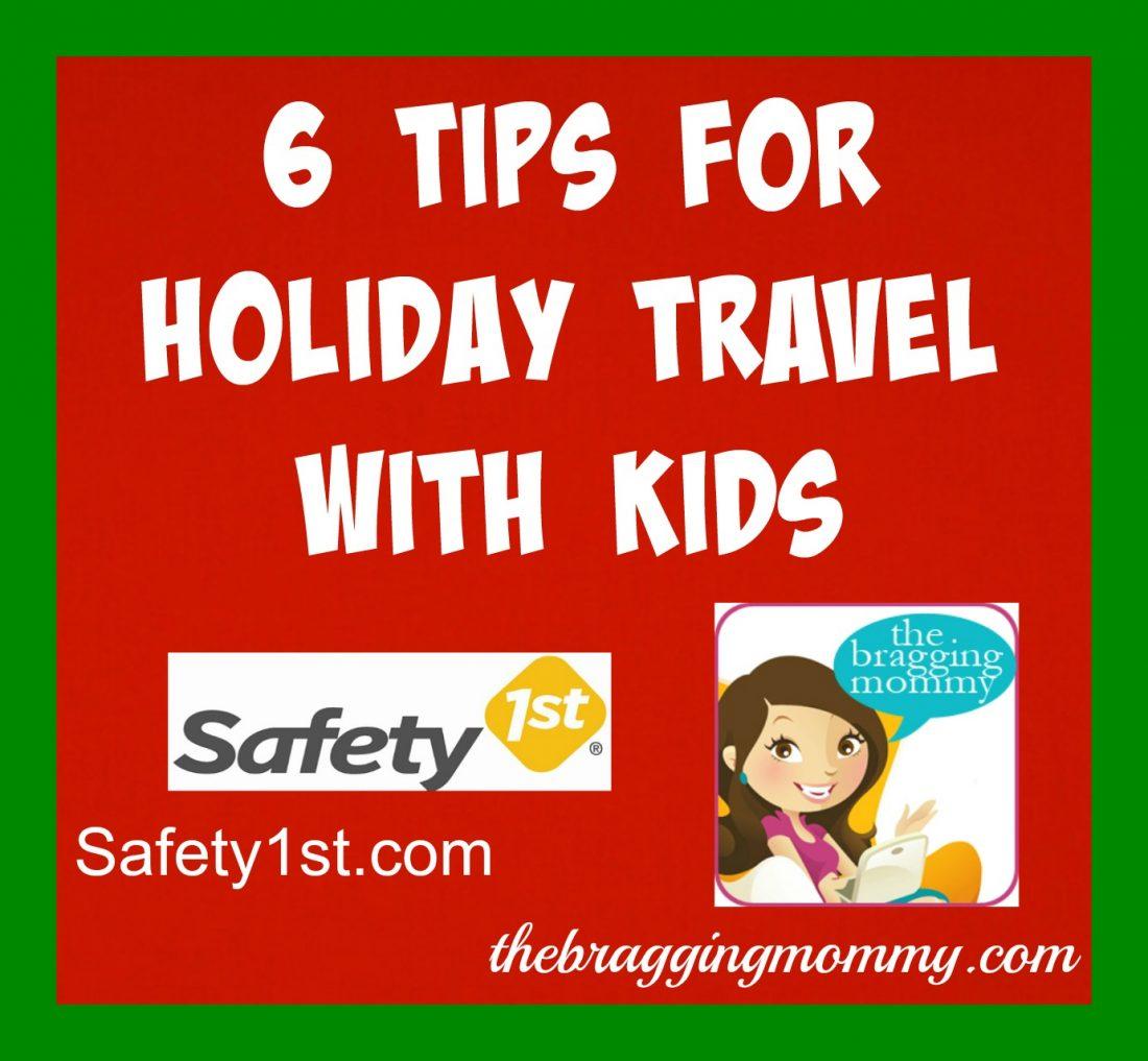 Holidaytipsfortravelingwithkids 6 Tips For Holiday Travel