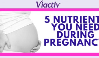 5 Nutrients You Need During Pregnancy #BeActiv #ViactivBabyBump