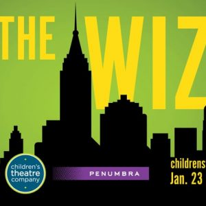The Wiz- Playing NOW Through March 18th at Children's Theatre Company!